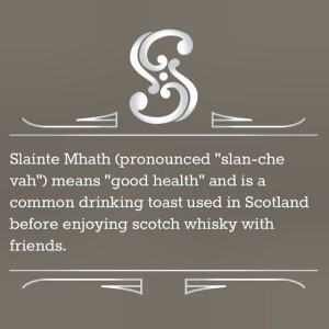 Slainte Mhath Good Health To You!!
